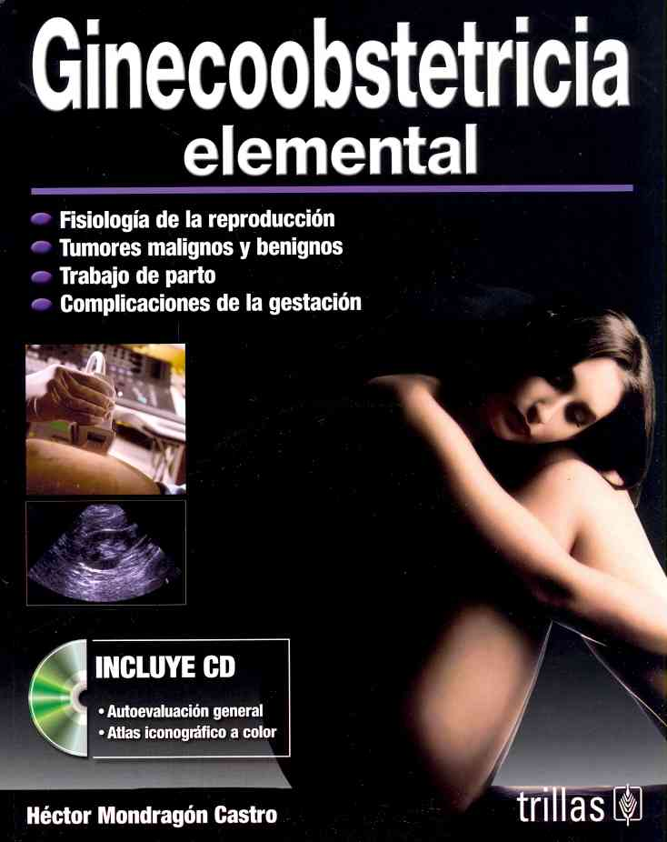 Ginecoobstretricia elemental / Elemental Obstetrics and Gynecology By Castro, Hector Mondragon